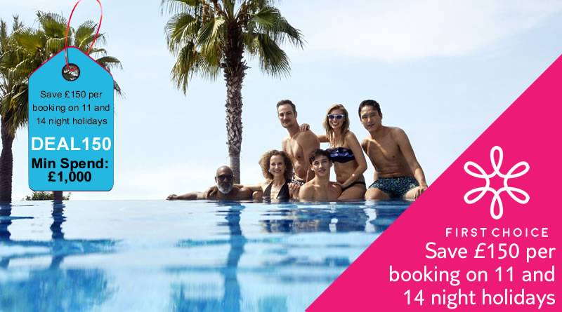 First Choice Save £150 per booking on 11 and 14 night holidays