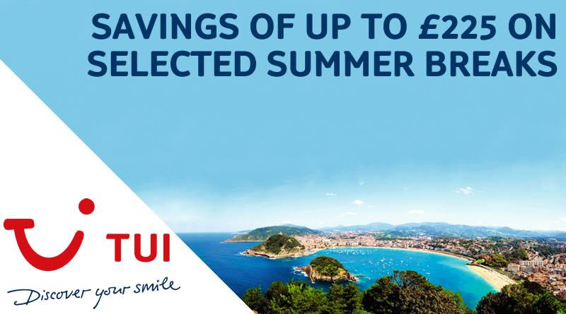 TUI SAVINGS OF UP TO £225 ON SELECTED TUI SUMMER BREAKS